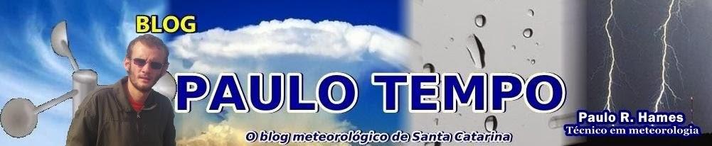PAULO TEMPO - O BLOG METEOROLÓGICO DE SANTA CATARINA