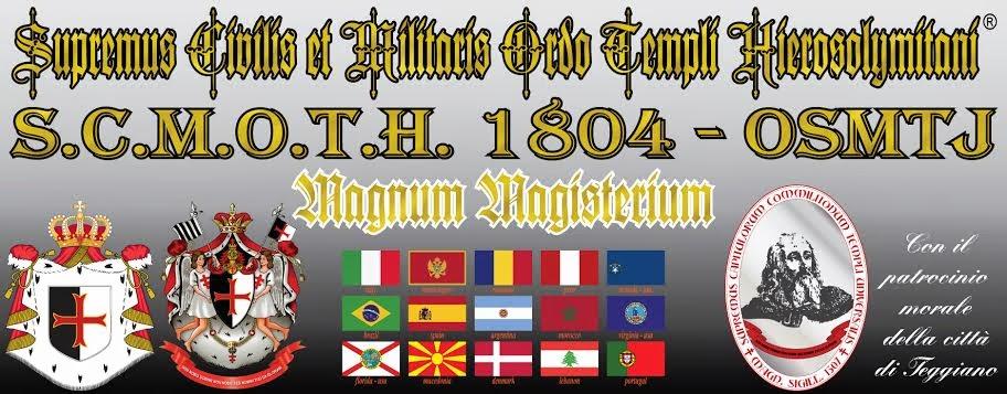 Supremus Civilis et Militaris Ordo Templi Hierosolymitani S.C.M.O.T.H. 1804   OSMTJ.