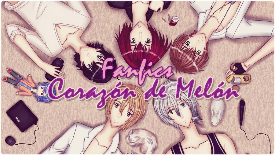 Fanfics Corazón de Melón