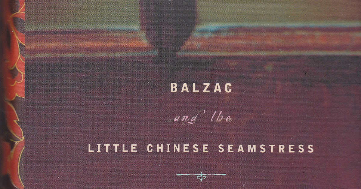 the little chinese seamstress effects of Balzac and the little chinese seamstress audiobook cover art  gives about  china during this time and the impact reeducation had for these young boys  when.