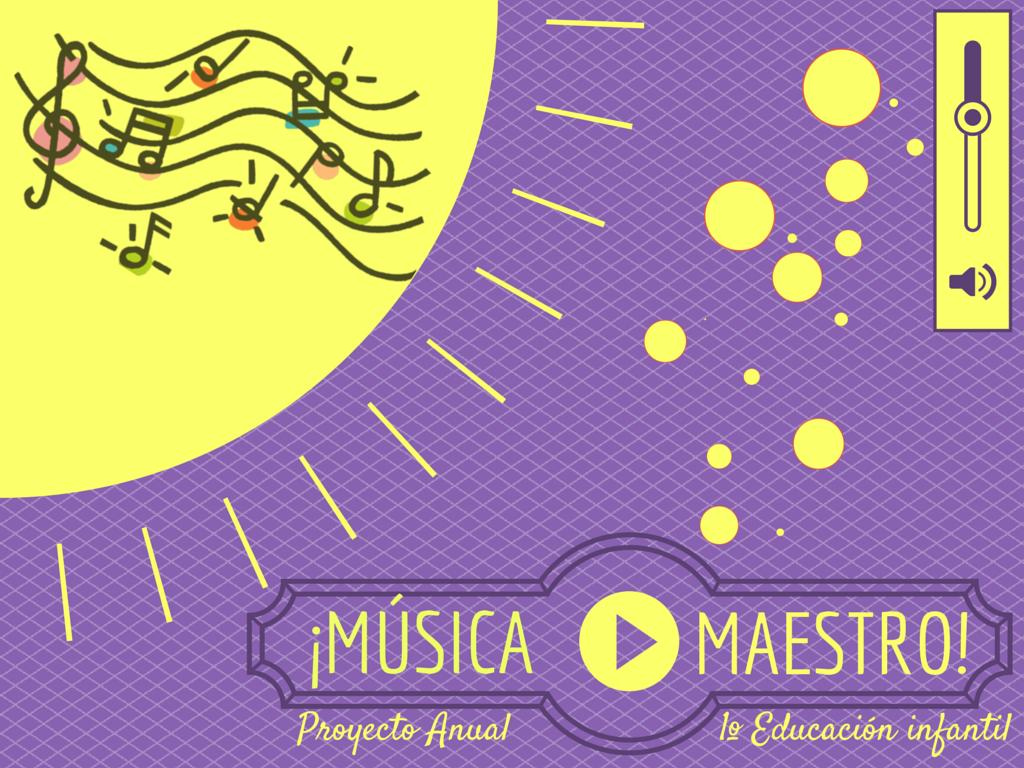 """Proyecto anual """"Un curso de música"""". 1º E. Infantil."""