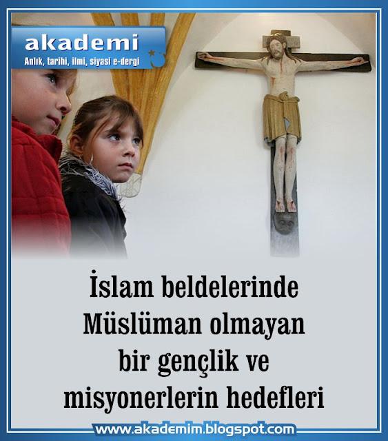 İslam beldelerinde Müslüman olmayan bir gençlik ve misyonerlerin hedefleri