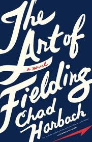 The Art of Fielding Chad Harbach a novel