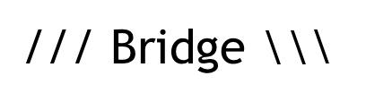 /// Bridge \\\