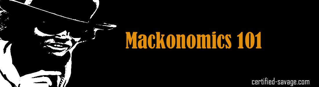 Mackonomics 101