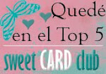 TOP 5 EN EL PRIMER RETO DE SWEET CARD CLUB