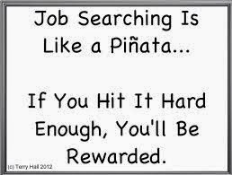 "Search Quote: ""Job Searching is like hitting a pinata.... If you hit it hard enough, you'll be rewarded."" Lifestyle, Work, Home, Life, Melanie_Ps, the purple scarf, motivation, motivated, Toronto, Canada,"