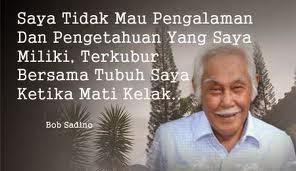 In Memoriam: Belajar Goblok Ala Om Bob Sadino