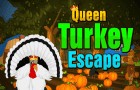 Queen Turkey Escape