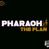 The Flan - Pharaoh (Real Hip-Hop)