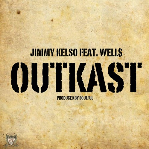 Jimmy Kelso - Outkast f. Well$