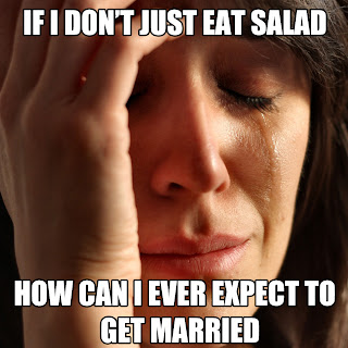 if i dont eat salad how can i ever expect to get married