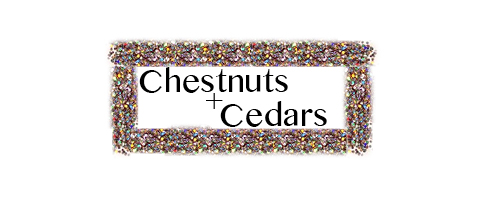 Chestnuts & Cedars