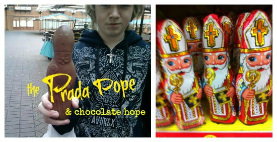 The Prada Pope, and Chocolate Hope