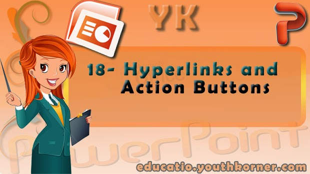 18-Hyperlinks and Action Buttons