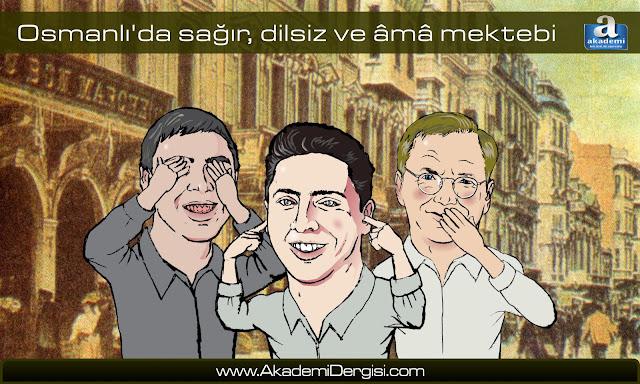 osmanlı devleti, Eğitim Öğretim Sorunumuz, engelli, II. Abdülhamid Han, osmanlı devlet nizamı,
