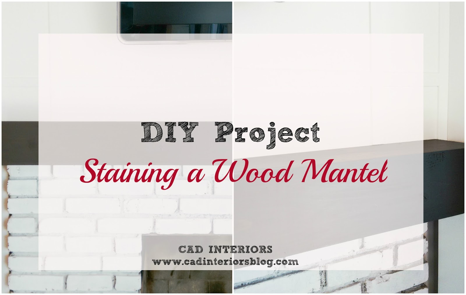 CAD INTERIORS family room remodel fireplace mantel varathane kona diy project home improvement