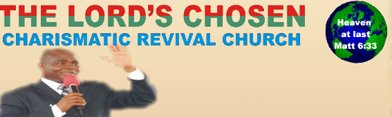 The Lord's Chosen Charismatic Ministeries
