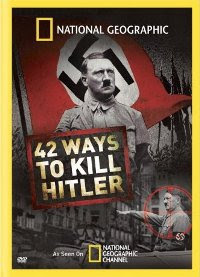 National Geographic: 42 Ways to Kill Hitler 2008 Documentary Movie Watch Online