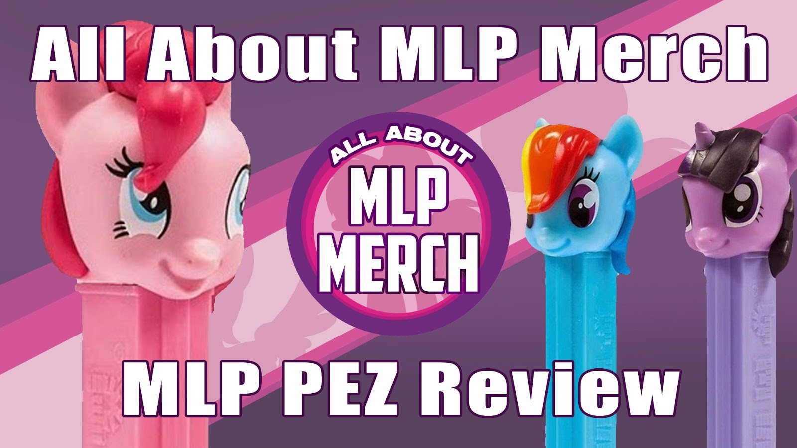 Review - My Little Pony PEZ Containers
