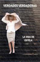 Verdades verdaderas. La vida de Estela (2011) online y gratis