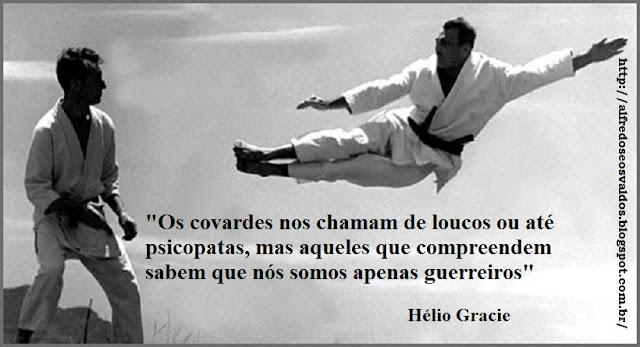 Alfredos Osvaldos Frase Do Dia Mestre Hélio Gracie Jiu Jitsu