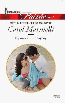Esposa de um Playboy – Carol Marinelli
