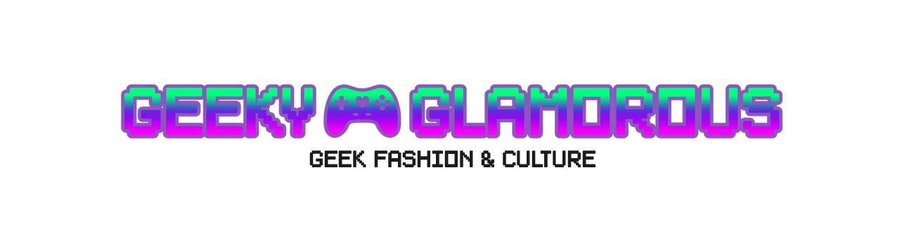 Geeky Glamorous