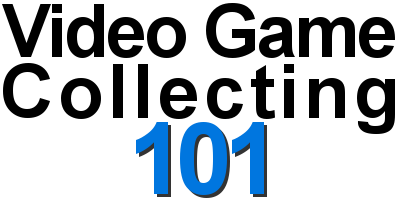 video game collecting 101