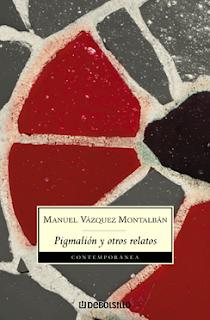 Pigmalión y otros Relatos - Manuel Vázquez Montalbán