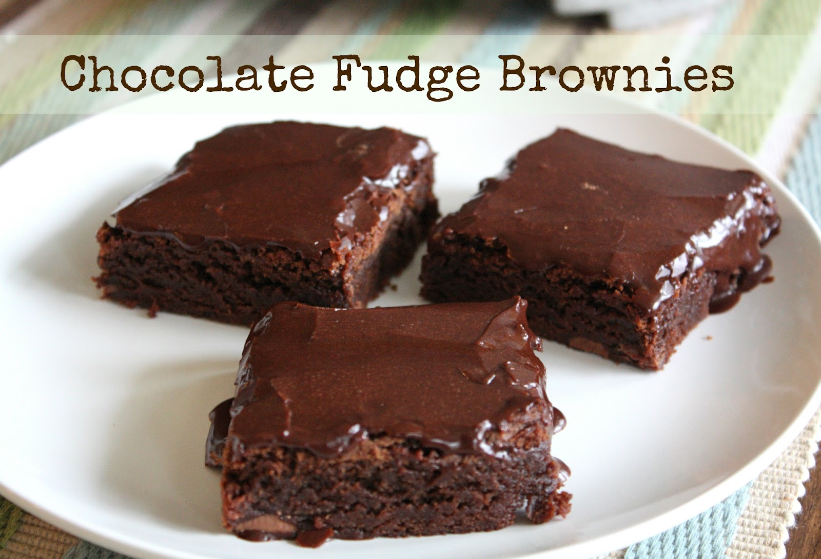 Simply This and that: Chocolate Fudge Brownies