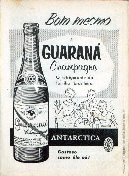 Propaganda do Guaraná Antártica da década de 20. Atualmente está entre as quinze marcas de refrigerantes mais vendidas no mundo.