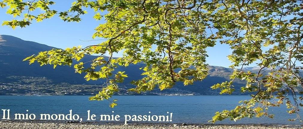 Il mio mondo, le mie passioni!
