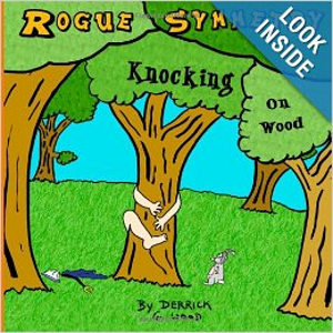 "It's Rogue Symmetry - It's ""Knocking On Wood"" - It's By Derrick Wood - It's Out Now!"