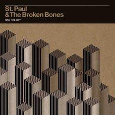 """""""Half The City"""" - St. Paul And The Broken Bones:"""