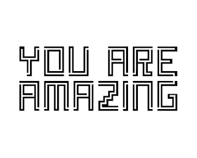 You are amazing written in a handmade maze font.