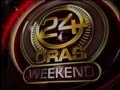 24 Oras Weekend - 27 April 2013