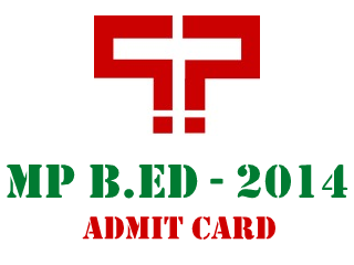 MP B.Ed 2014 Admit Card