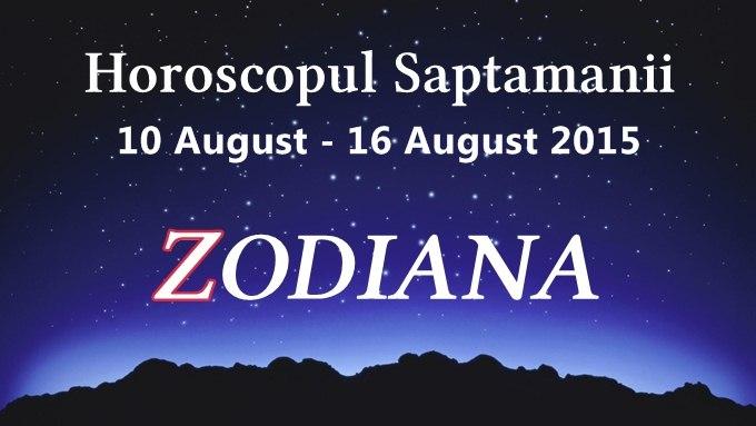 horoscop zodiana saptamana 10 16 august 2015