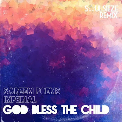 Sareem Poems & Imperial - God Bless the Child (Soulseize remix)