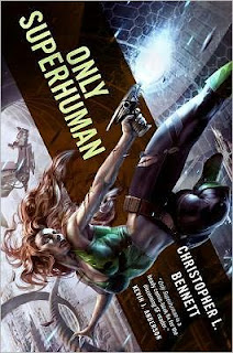 Interview with Christopher L. Bennett, author of Only Superhuman, and Giveaway - November 3, 2012