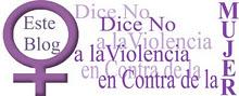 ESTE BLOG DICE NO A LA VIOLENCIA CONTRA LA MUJER