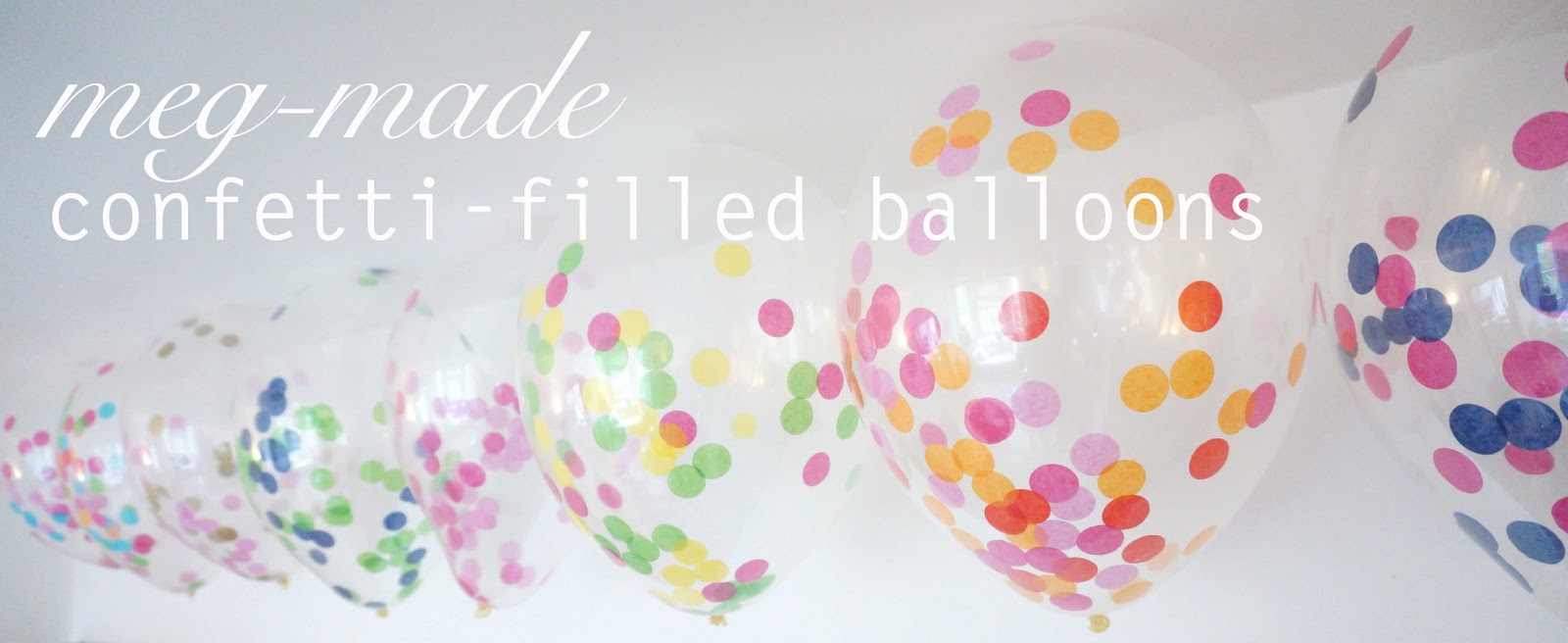 meg-made confetti-filled balloons