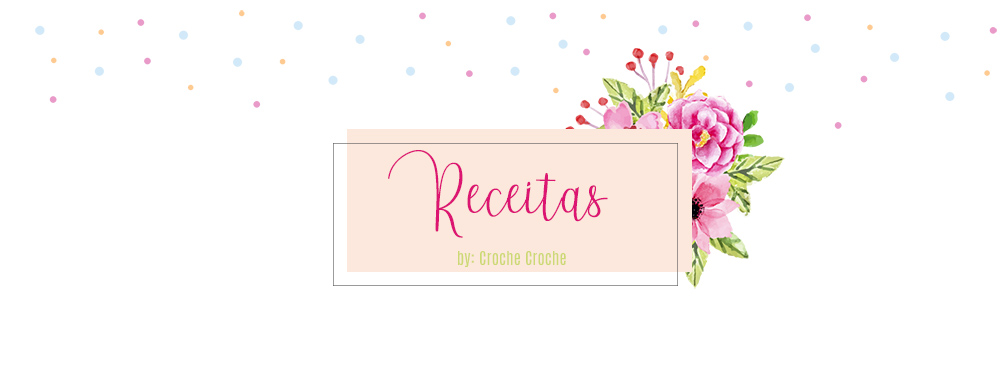 Receitas do Croche Croche!