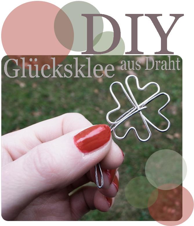 Alessas Blog: {DIY} Glücksklee aus Draht