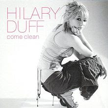 Come Clean - Hilary Duff