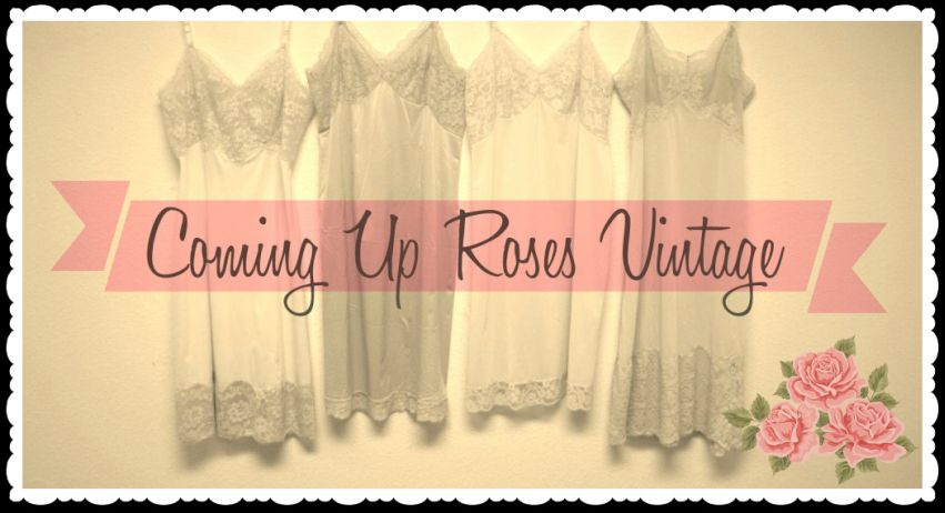 our vintage life : by coming up roses vintage