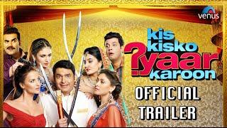 Kis Kisko Pyaar Karoon | Official Trailer | Kapil Sharma, Arbaaz Khan, Eli Avram & Manjari Phadnis