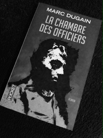 Les lectures de mayalou la chambre des officiers marc dugain for Marc dugain la chambre des officiers