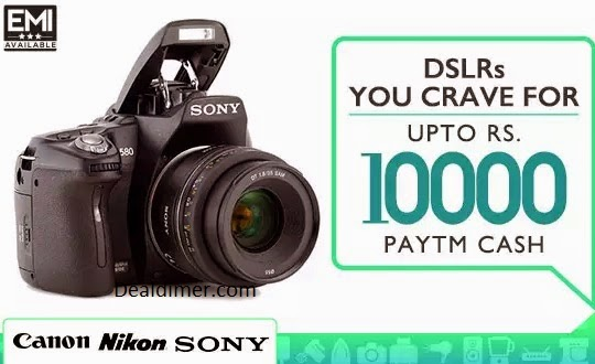 PayTM DSLR Cameras @ Best Price + Extra upto Rs. 10000 Cashback